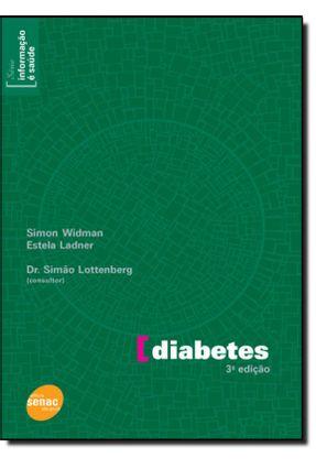 Diabetes - Série Informação e Saúde - 2ª Ed. - Widman,Simon Lottenberg,Simão Ladner,Estela | Nisrs.org