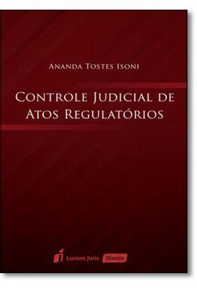 Controle Judicial de Atos Regulatórios - Isoni,Ananda Tostes pdf epub