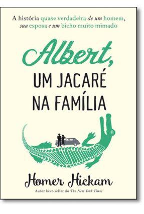 Albert, Um Jacaré na Família - Hickam,Homer H. | Hoshan.org