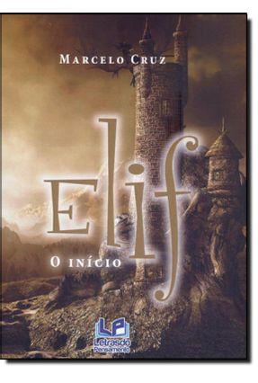 Elif - o Início - Cruz,Marcelo | Hoshan.org