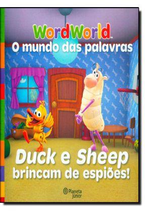 Duck e Sheep Brincam de Espiões - Wordworld pdf epub