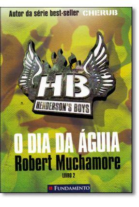 Henderson´S Boys - o Dia da Águia - Livro 2 - Muchamore,Robert pdf epub