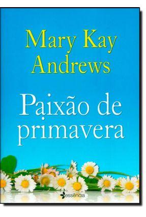 Paixão de Primavera - Andrews,Mary Kay pdf epub