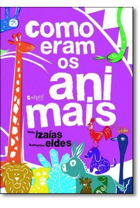 Como Eram os Animais - Izaías | Nisrs.org