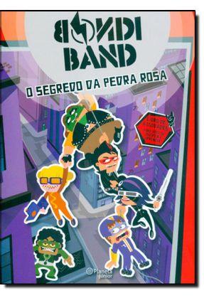 O Segredo da Pedra Rosa - Bondi Band   Tagrny.org