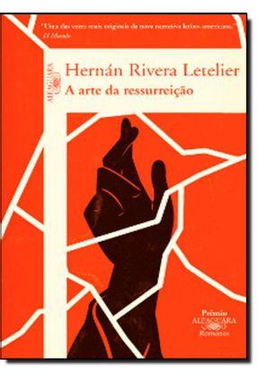 A Arte da Ressurreição - LETELIER,HERMÁN RIVERA | Hoshan.org