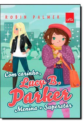 Com Carinho, Lucy B. Parker. Menina X Superstar - Palmer,Robin pdf epub