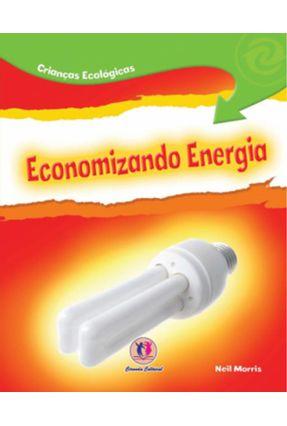 Economizando Energia - Crianças Ecológicas - Morris,Neil | Nisrs.org
