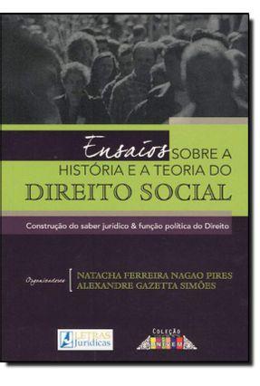 Ensaios Sobre A História e A Teoria do Direito Social - Ferreira Nagao Pires,Natacha Simões,Alexandre Gazetta | Tagrny.org