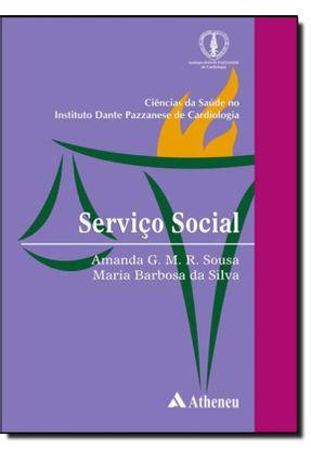 Serviço Social - Col. Ciências da Saúde No Instituto Dante Pazzanese de Cardiologia - Sousa,Amanda G. M. R. Silva,Maria Barbosa da pdf epub