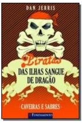 Piratas Das Ilhas Sangue de Dragão - Caveiras e Sabres - Jerris,Dan pdf epub