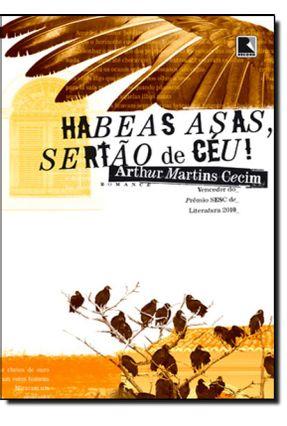 Habeas Asas, Sertão de Céu! - Martins Cecim,Arthur | Tagrny.org