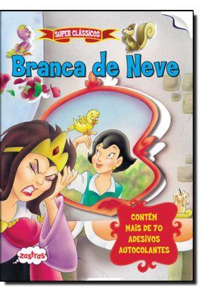 Branca de Neve - Col. Super Clássicos - Editora,Zastras   Hoshan.org