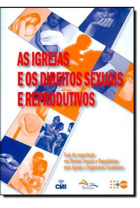 As Igrejas e Os Direitos Sexuais e Reprodutivos - Campaña Medina ,Eduardo | Tagrny.org