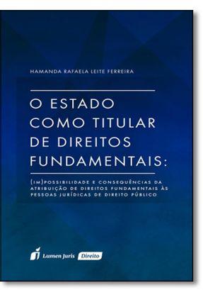 O Estado Como Titular de Direitos Fundamentais - Ferreira,Hamanda Rafaela Leite | Nisrs.org