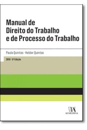 Manual De Direito Do Trabalho E De Processo Do Trabalho - Col. Guias Práticos - 5ª Ed. 2016 - Quintas,Hélder Quintas,Paula pdf epub