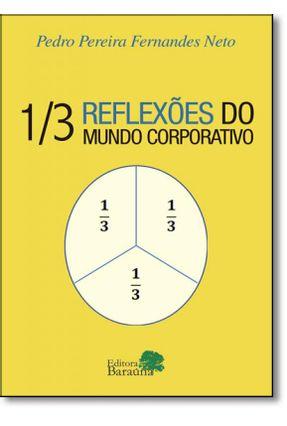 Um Terço - Reflexões do Mundo Corporativo - Fernandes Neto,Pedro Pereira | Hoshan.org