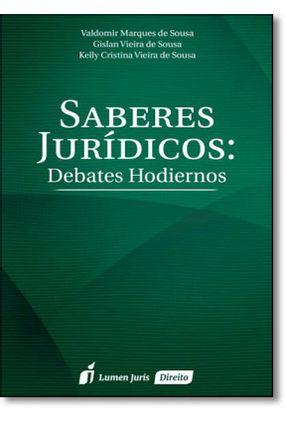 Saberes Jurídicos - Debates Hodiernos - Sousa,Valdomir Marques De Sousa,Gislan Vieira De Vieira De Sousa,Kelly Cristina pdf epub