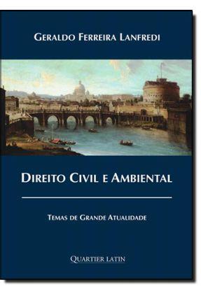Direito Civil e Ambiental - Temas de Grande Atualidade - Lanfredi,Geraldo Ferreira pdf epub