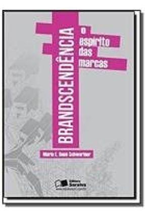 Brandscendência - O Espírito das Marcas - Schweriner,Mario Rene | Hoshan.org