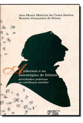 Andersen e As Estratégias de Leitura - Atividades Práticas No Cotidiano Escolar - Ana Maria Martins da Costa Santos Renta Junqueira de Souza   Tagrny.org