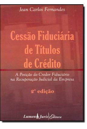 Cessão Fiduciária De Títulos De Créditos - 2ª Ed. 2010 - Fernandes,Jean Carlos | Hoshan.org