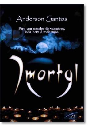 Imortal - Santos,Anderson | Hoshan.org