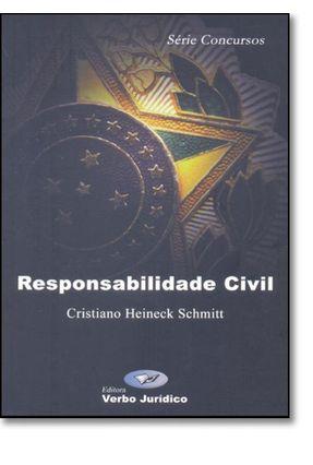 Responsabilidade Civil - Série Concursos - Schmitt,Cristiano Heineck | Hoshan.org