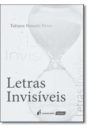 Letras Invisíveis - Peres,Tatiana Bonatti | Nisrs.org