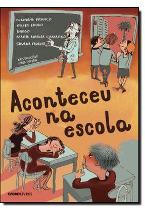 Aconteceu na Escola - Eduar,Gilles Índigo Franco,Blandina | Nisrs.org