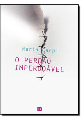 O Perdão Imperdoável - Carpi,Maria | Hoshan.org