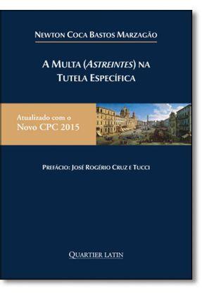 A Multa (Astreintes) na Tutela Específica - Coca Bastos Marzagão ,Newton pdf epub