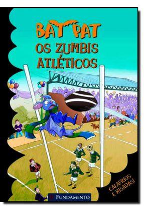 Bat Pat - Os Zumbis Atléticos - Pavanello,Roberto Pavanello,Roberto | Tagrny.org