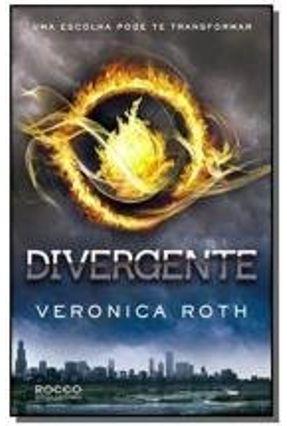 Divergente - Uma Escolha Pode Te Transformar - Roth,Veronica | Hoshan.org