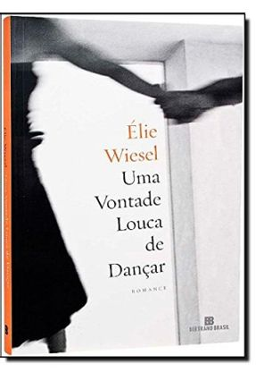 Uma Vontade Louca de Dançar - Wiesel,Elie pdf epub