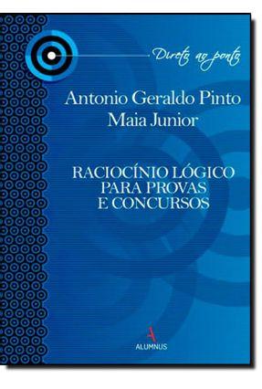 Raciocínio Lógico Para Provas e Concursos - Col. Direto ao Ponto - Junior,Antonio Geraldo P. Maia | Hoshan.org