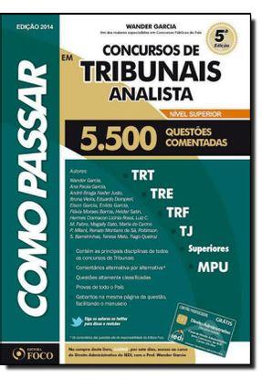 Como Passar Em Concursos de Tribunais - Analista - 5500 Questões Comentadas - 5ª Ed. 2014