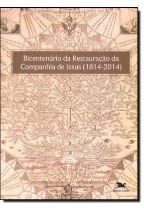 Bicentenário da Restauração da Companhia de Jesus (114-2014) - Galdeano,Carla Artoni,Larissa Maia Azevedo ,Silvia Maria | Hoshan.org