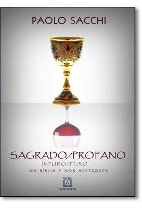 Sagrado/profano Impuro/puro - Na Bíblia e Nos Arredores - Sacchi,Paolo pdf epub