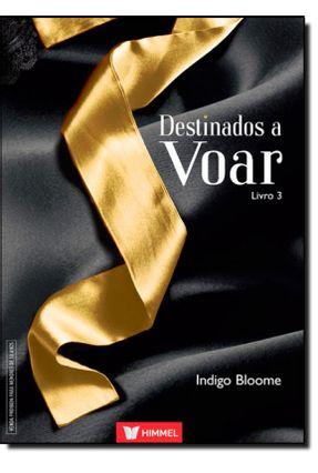 Destinados A Voar - Vol. 3 - Bloome,Indigo Bloome,Indigo | Hoshan.org