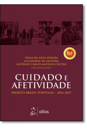 Cuidado e Afetividade - Projeto Brasil/Portugal 2016-2017 - Guilherme de Oliveira Coltro,Antonio Carlos Mathias Pereira,Tânia da Silva | Hoshan.org