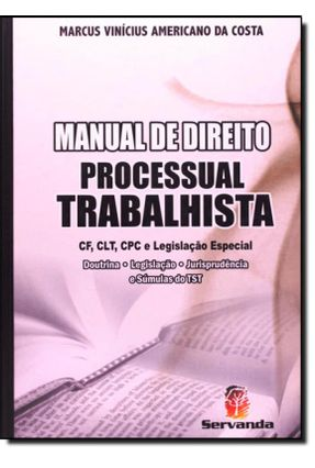 Manual de Direito Processual Trabalhista - Costa,Marcus Vinicius Americano da | Tagrny.org