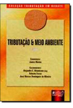 Tributação & Meio Ambiente - Livro 2 - Col. Tributação Em Debate - Marins,James | Tagrny.org
