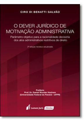 O Dever Jurídico de Motivação Administrativa - 2ª Ed. 2016 - Galvão,Ciro Di Benatti   Hoshan.org