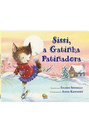 Sissi, a Gatinha Patinadora - Spinelli,Eileen   Hoshan.org