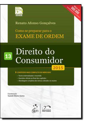 Como Se Preparar Para o Exame de Ordem - Direito do Consumidor - Vol. 13 - 6ª Ed. 2015 - Gonçalves,Renato Afonso   Hoshan.org