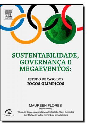 Sustentabilidade, Governança e Megaeventos - Estudo de Caso Dos Jogos Olímpicos - Flores,Maureen pdf epub