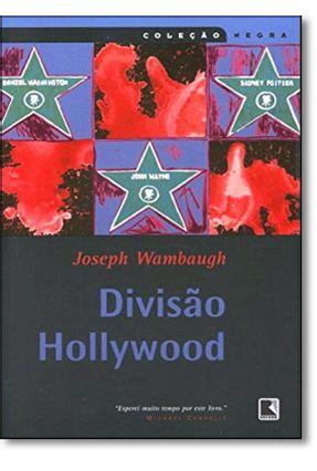 Divisão Hollywood - Col. Negra - Wambaugh,Joseph | Tagrny.org