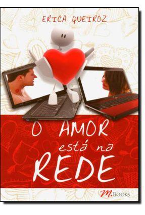 O Amor Está Na Rede - Queiroz,Érica pdf epub