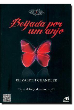 Beijada Por um Anjo - Vol. 2 - A Força do Amor - Chandler,Elizabeth | Hoshan.org